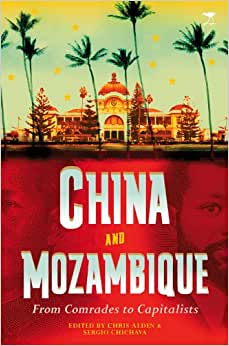 China And Mozambique: From Comrades To Capitalists