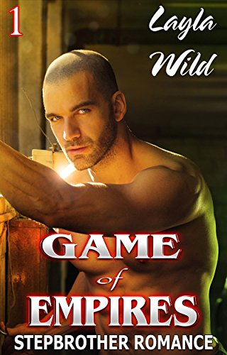 GAME OF EMPIRES #1 (A STEP BROTHER ROMANCE)