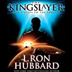 The Kingslayer: Seven Steps to the Arbiter | L. Ron Hubbard