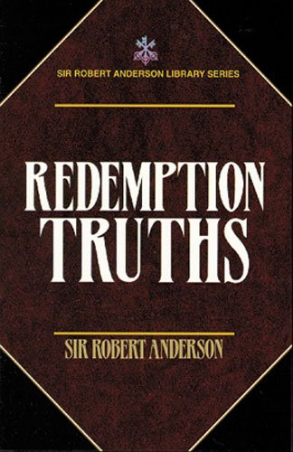 Redemption Truths (Sir Robert Anderson Library), Sir Robert Anderson