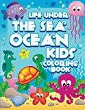 img - for Life Under The Sea: Ocean Kids Coloring Book (Super Fun Coloring Books For Kids) (Volume 28) book / textbook / text book