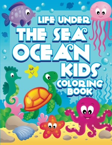 Life Under The Sea: Ocean Kids Coloring Book (Super Fun Coloring Books For Kids) (Volume 28) (Kid Coloring Book compare prices)