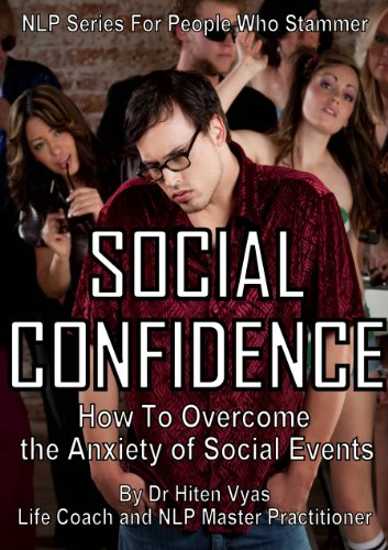 Hiten Vyas - Social Confidence - How to Overcome The Anxiety of Social Events