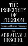Image of The Insecurity of Freedom: Essays on Human Existence
