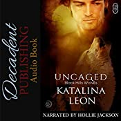 Uncaged: Black Hills Wolves, Book 25 | Katalina Leon