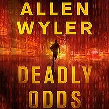 Deadly Odds (       UNABRIDGED) by Allen Wyler Narrated by Chris Sorensen