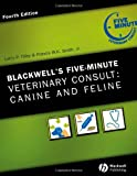 Blackwell's Five-Minute Veterinary Consult: Canine and Feline (The 5-Minute Veterinary Consult Series)