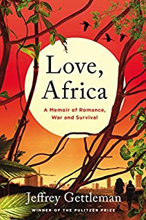 Book Cover: Love, Africa: A Memoir of Romance, War, and Survival