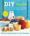 DIY Vegan: More Than 100 Easy Recipes...