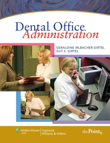 Irlbacher-Girt Dental Office Administration and Lippincott Williams and Wilkins' Certification Preparation Package