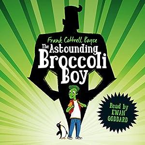 The Astounding Broccoli Boy Audiobook