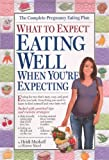 What to Expect Eating Well When Youre Expecting (What to Expect (Workman Publishing))