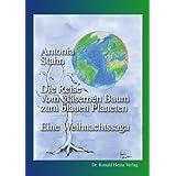 """Die Reise vom gl�sernen Baum zum blauen Planeten. Eine Weihnachtssagavon """"Antonia Stahn"""""""
