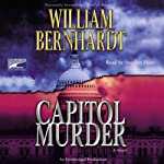 Capitol Murder (       UNABRIDGED) by William Bernhardt Narrated by Stephen Hoye