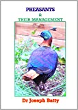 Batty Joseph Pheasants & their Management
