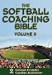 The Softball Coaching Bible, Volume I...
