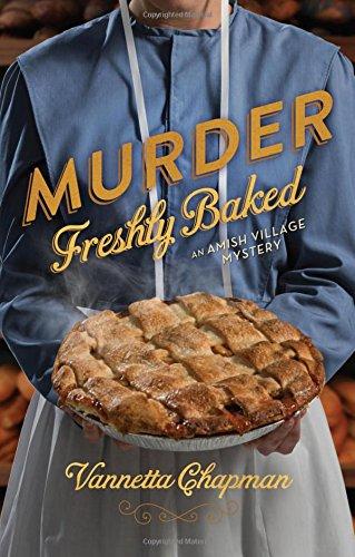 Murder Freshly Baked (Amish Village Mystery #3)