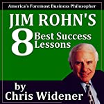 Jim Rohn's 8 Best Success Lessons | Chris Widener