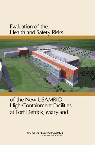 Evaluation of the Health and Safety Risks of the New USAMRIID High-Containment Facilities at Fort Detrick, Maryland