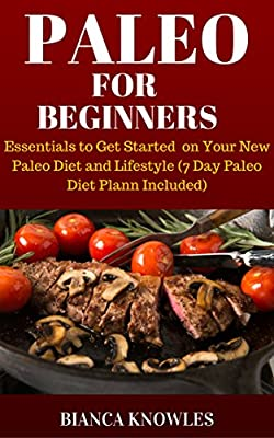 Paleo Diet:Paleo for Beginners: Essentials to Get Started on your new Paleo Diet and Lifestyle with 7 day Paleo Diet Plan Included (Paleo for Beginners, Paleo Breakfast, Paleo Lunch..cooker)