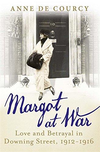 Margot at War: Love and Betrayal in Downing Street, 1912-1916