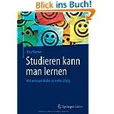 Studieren Kann Man Lernen: Mit Weniger Mühe Zu Mehr Erfolg (German Edition)