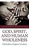 God, Spirit, and Human Wholeness