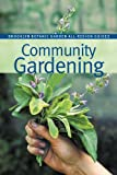 Community Gardening (Brooklyn Botanic Garden All-Region Guide)