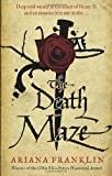Ariana Franklin The Death Maze: Mistress of the Art of Death, Adelia Aguilar series 2