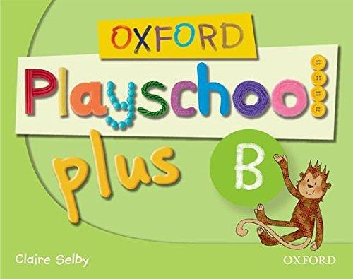 Oxford Playschool Plus B: Class Book