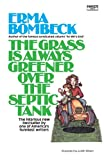 The Grass Is Always Greener over the Septic Tank (0345471725) by Bombeck, Erma