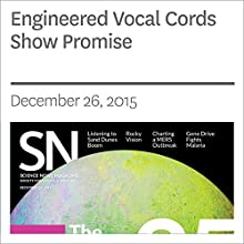 Engineered Vocal Cords Show Promise Other by Chris Samoray Narrated by Jamie Renell