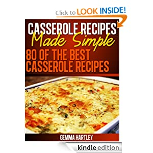 Casserole Recipes Made Simple - 80 Of The Best Casserole Recipes