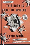img - for This Book Is Full of Spiders: Seriously, Dude, Don't Touch It (John Dies at the End) by David Wong (2013-10-08) book / textbook / text book