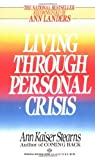 img - for Living Through Personal Crisis by Ann Kaiser Stearns (1992-02-01) book / textbook / text book