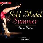 Gold Medal Summer   Donna Freitas