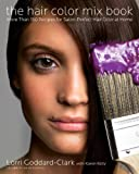 img - for The Hair Color Mix Book: More Than 150 Recipes for Salon-Perfect Color at Home book / textbook / text book