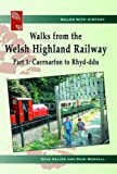Dave Salter Walks from the Welsh Highland Railway: Caernarfon to Rhyd-ddu Pt. 1 (Walks with History)