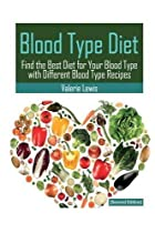Blood Type Diet [Second Edition]: Featuring Blood Type Recipes by Lewis, Valerie (2013) Paperback