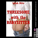 Threesome with the Babysitter | Sarah Blitz