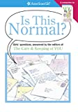 Is This Normal?: Girl's Questions, Answered by the Editors of the Care & Keeping of You (American Girl Library)