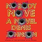 Nobody Move Hörbuch von Denis Johnson Gesprochen von: Will Patton