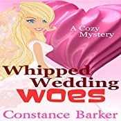 Whipped Wedding Woes: Caesars Creek Mystery Series Book 8 | Constance Barker