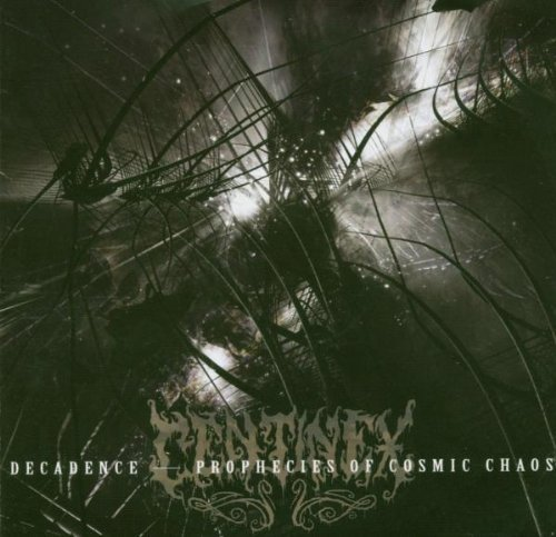 Decadence - Prophecies of Cosmic Chaos by Centinex (2004-03-19)