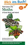 Field Guide to the Moths of Great Bri...