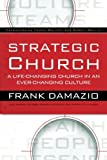 img - for Strategic Church: A Life-Changing Church in an Ever-Changing Culture book / textbook / text book