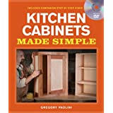 Kitchen Cabinets Made Simple: A Book and Companion Step-by-Step Video DVDby Gregory Paolini
