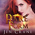 Rare Form: Descended of Dragons, Book 1 Audiobook by Jen Crane Narrated by Dara Rosenberg