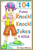 104 Funny Knock Knock Jokes 4 kids (Joke Book for Kids) (Series)