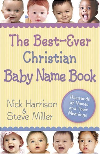 BABY NAMES CHRISTIAN MEANING. CHRISTIAN MEANING
